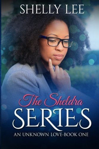 The Sheldra Series: An Unknown Love