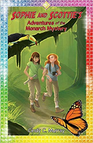 Sophie and Scottie's Adventures of the Monarch Mystery (Adventures of Sophie and Scottie)
